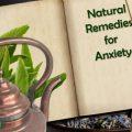 روشهای درمان طبیعی اضطراب و درمانهای طبیعی اضطراب